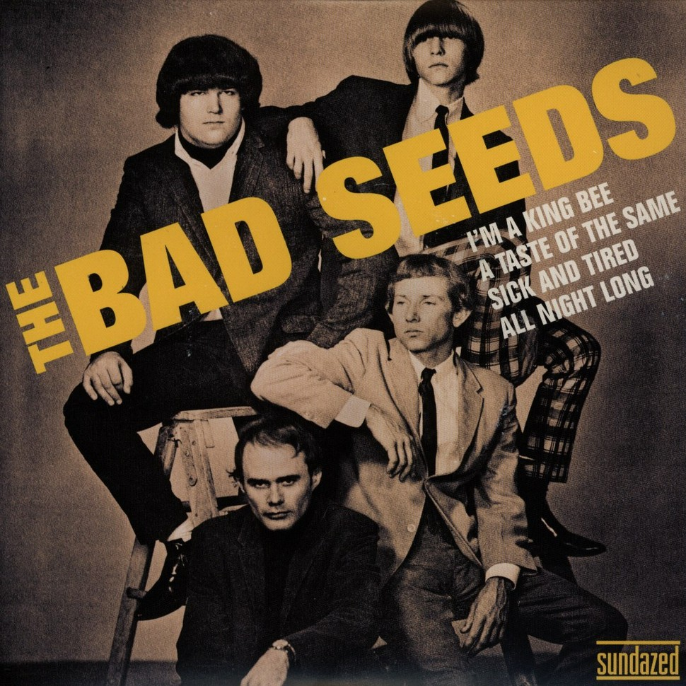 "Bad Seeds, The - Im A King Bee / A Taste Of The Same / Sick And Tired / All Night Long - 7"" Single"