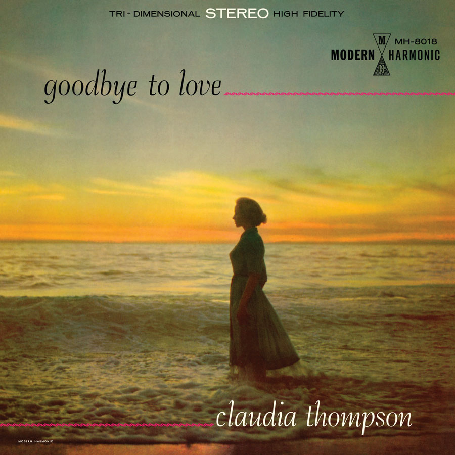 Thompson, Claudia - Goodbye To Love - LP - MH-8018