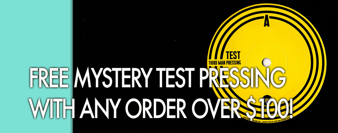 Free Test Pressing with orders over $100!