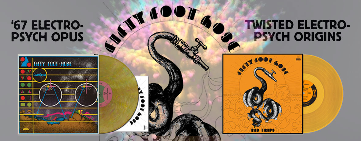 An early psych masterpiece and the complementary LP of outtakes and rarities! Fifty Foot Hose