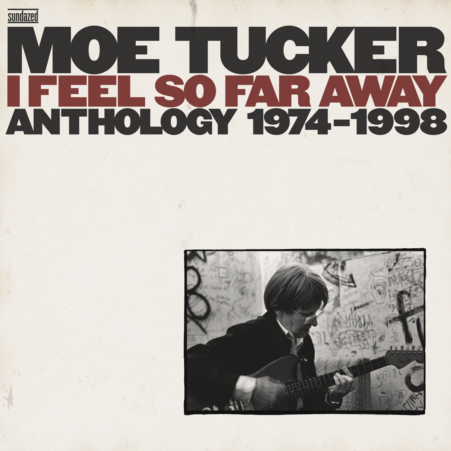 Tucker, Moe - I Feel So Far Away: Anthology 1974-1998 3-LP Set