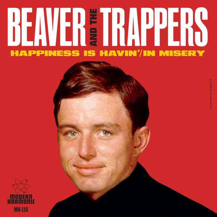 "Beaver And The Trappers - Happiness Is Havin' / In Misery - 7"" Single"