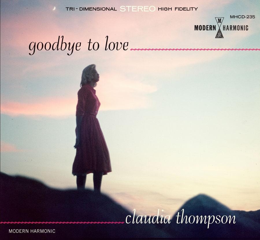 Thompson, Claudia - Goodbye To Love - CD + Bonus Tracks - CD-MH-235
