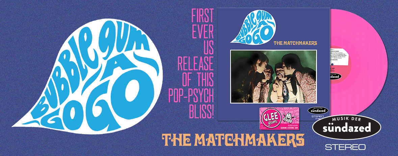 The Matchmakers - Bubble Gum A-Go-Go!