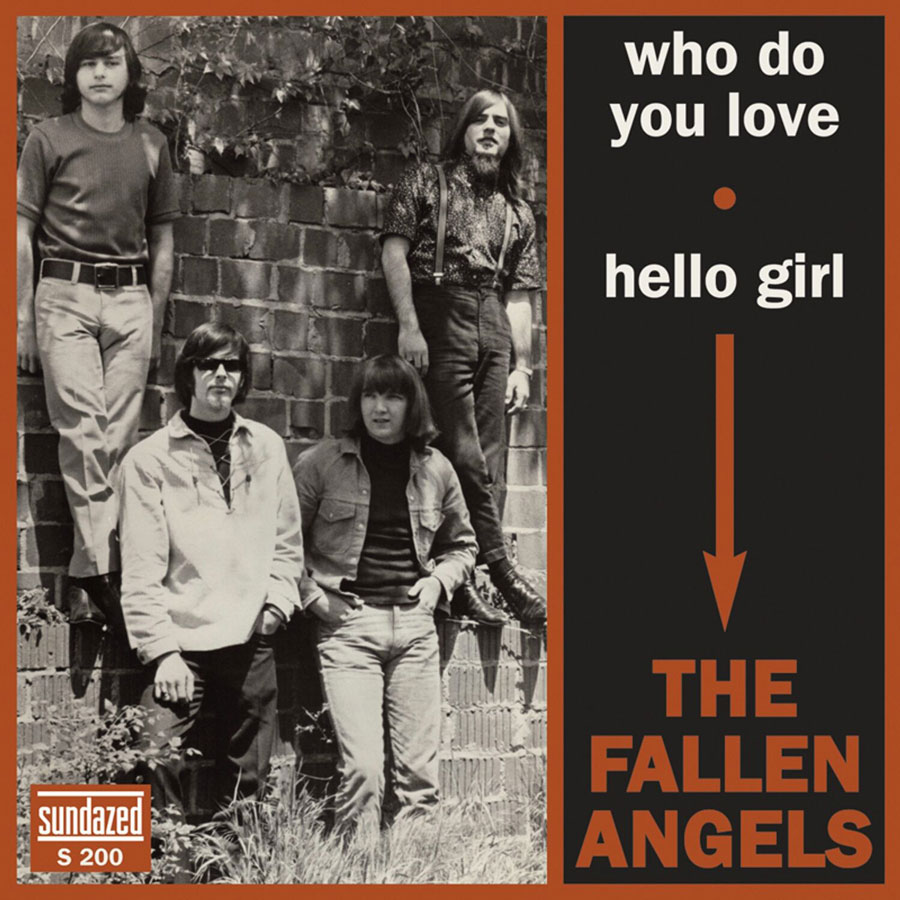 "Fallen Angels, The - Who Do You Love / Hello Girl 7"" Single"