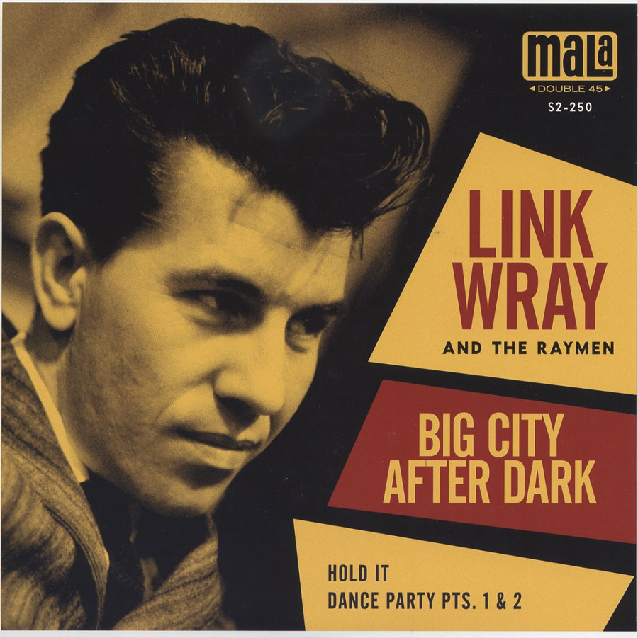 Wray, Link - Big City After Dark / Hold It / Dance Party Pts. 1 & 2