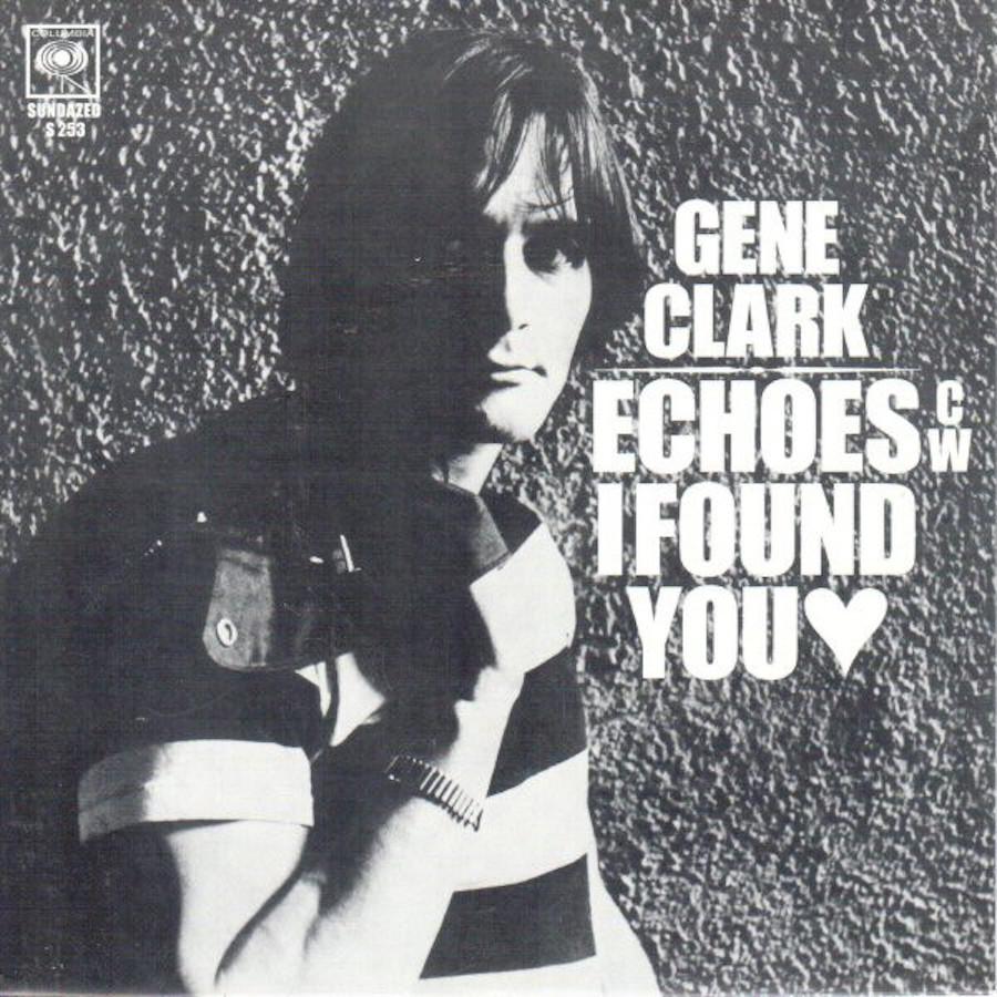Clark, Gene - Echoes / I Found You