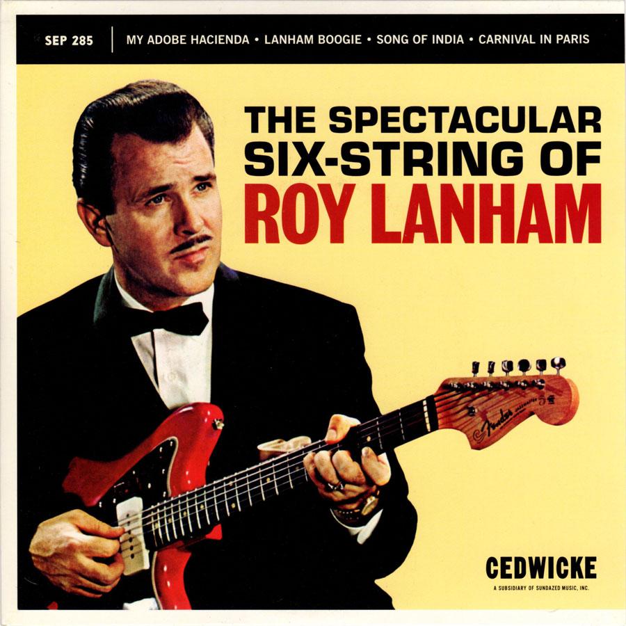 Lanham, Roy - The Spectacular Six-String of Roy Lanham