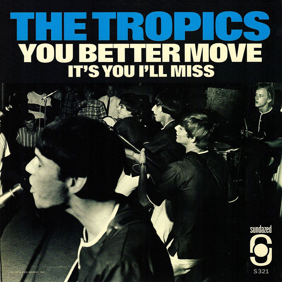 "The Tropics - You Better Move / Its You Ill Miss - 7"" Single"