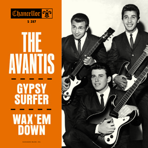 "Avantis, The - Gypsy Surfer / Wax Em Down - 7"" Single"