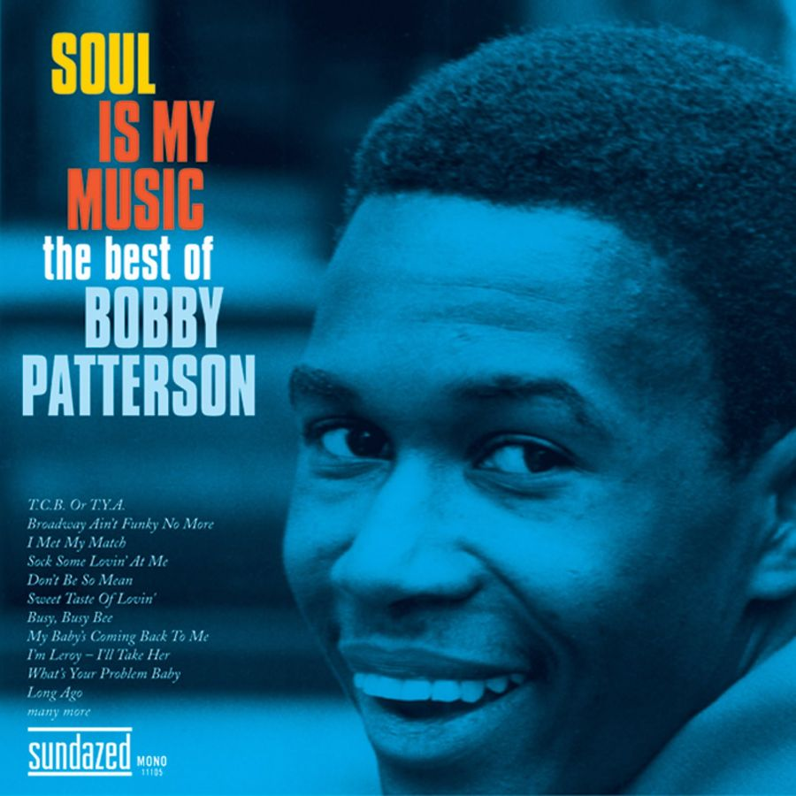 Patterson, Bobby - Soul Is My Music: The Best Of Bobby Patterson 2-CD set