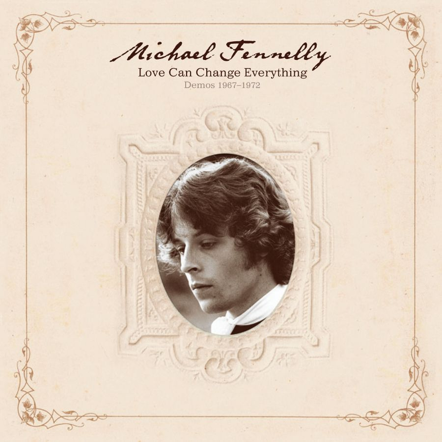 Fennelly, Michael - Love Can Change Everything Demos 1967-1972 - CD