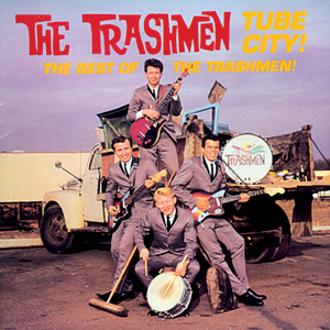 Trashmen, The - Tube City! The Best Of The Trashmen CD