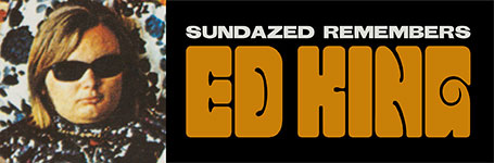 Sundazed Remembers Ed King